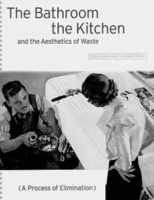 Bathroom, the Kitchen, and the Aesthetics of Waste 9781568980966