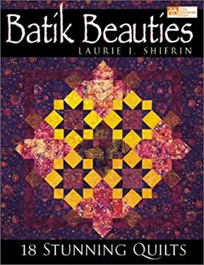 Batik Beauties: 20 Stunning Quilts 9781564773821