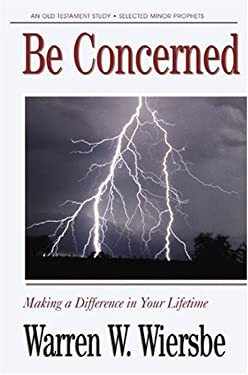 Be Concerned (Minor Prophets): Making a Difference in Your Lifetime 9781564765901