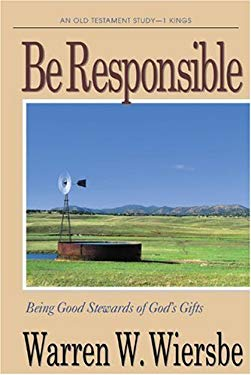 Be Responsible (1 Kings): Being Good Stewards of God's Gifts 9781564767905