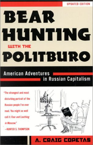 Bear Hunting with the Politburo, Updated: American Adventures in Russian Capitalism 9781568332383