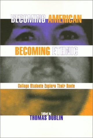 Becoming American Becoming Ethnic 9781566394390