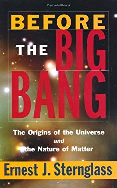 Before the Big Bang: The Origins of the Universe 9781568581897