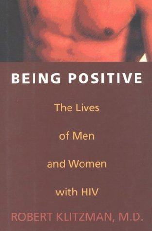 Being Positive: The Lives of Men and Women with HIV 9781566631648