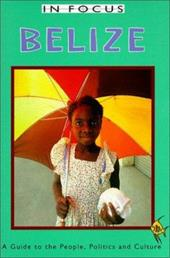 Belize: A Guide to the People, Politics, and Culture 7008345