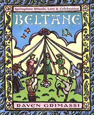 Beltane: Springtime Rituals, Lore & Celebration 9781567182835