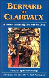 Bernard of Clairvaux: A Lover Teaching the Way of Love: Selected Spiritual Writings 6996549