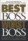 Best Boss, Worst Boss: Lessons & Laughs from the International Best Boss/ Worst Boss Contest 9781565302013