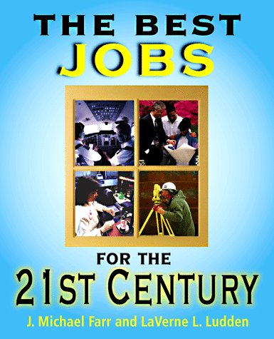 Best Jobs for the 21st Century: Expert Reference on the Jobs of Tomorrow 9781563704864