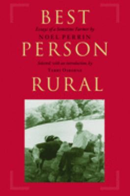 Best Person Rural: Essays of a Sometime Farmer 9781567923070