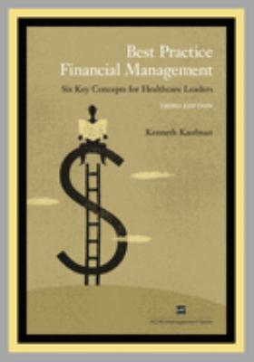 Best Practice Financial Management: Six Key Concepts for Healthcare Leaders 9781567932591