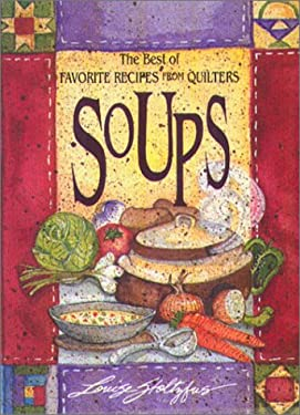 Best of Favorite Recipes from Quilters: Soups [With Four-Color Artwork]