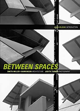 Between Spaces: Smith-Miller + Hawkinson Architecture, Judith Turner Photography 9781568982274