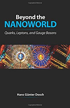 Beyond the Nanoworld: Quarks, Leptons, and Gauge Bosons 9781568813455