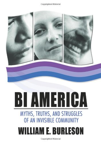 Bi America: Myths, Truths, and Struggles of an Invisible Community