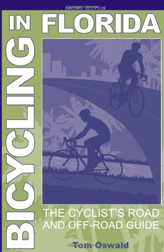 Bicycling in Florida: The Cyclist's Road and Off-Road Guide 9781561644032
