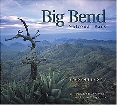 Big Bend National Park: Impressions 9781560372868