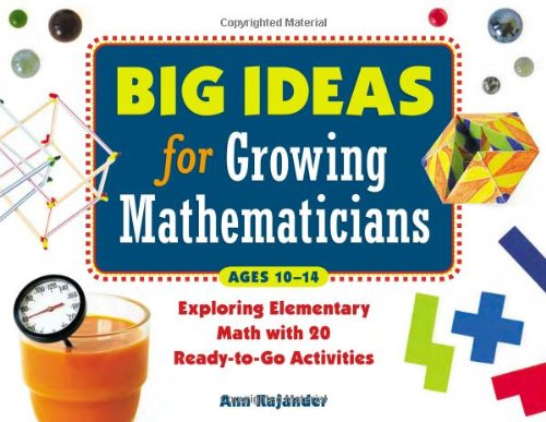 Big Ideas for Growing Mathematicians: Exploring Elementary Math with 20 Ready-To-Go Activities 9781569762127