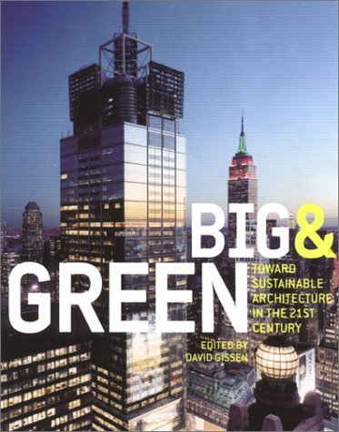 Big and Green: Toward Sustainable Architecture in the 21st Century 9781568983615