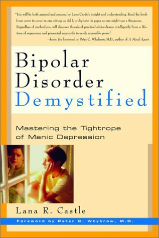 Bipolar Disorder Demystified: Mastering the Tightrope of Manic Depression 9781569245583