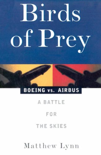 Birds of Prey: Boeing vs. Airbus: A Battle for the Skies 9781568581071