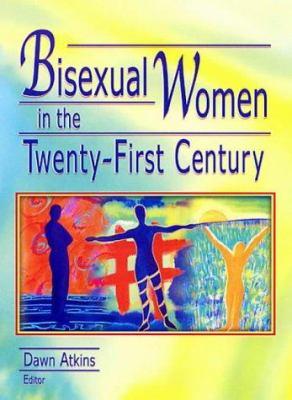 Bisexual Women in the Twenty-First Century 9781560233039