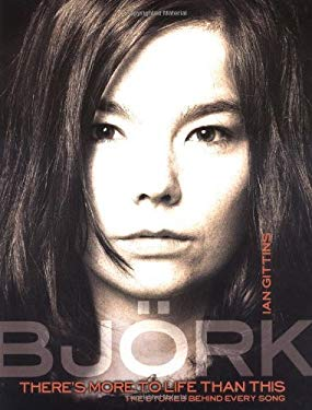 Bjork: There's More to Life Than This 9781560254164