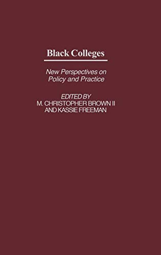 Black Colleges: New Perspectives on Policy and Practice 9781567505863