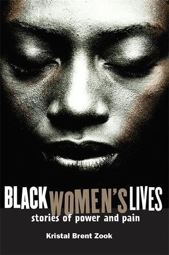 Black Women's Lives: Stories of Pain and Power 9781560257905