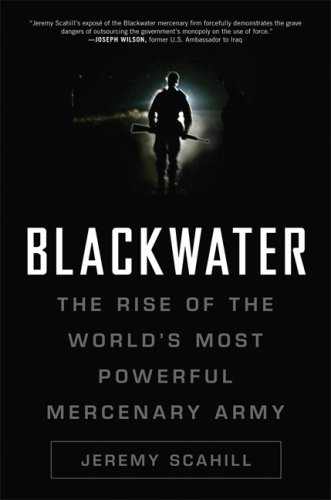 Blackwater: The Rise of the World's Most Powerful Mercenary Army 9781560259794
