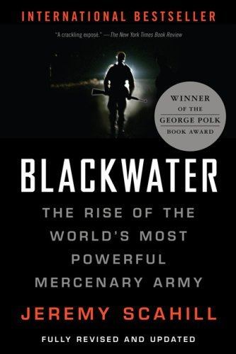 Blackwater: The Rise of the World's Most Powerful Mercenary Army 9781568583945