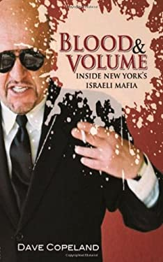 Blood & Volume: Inside New York's Israeli Mafia 9781569803271