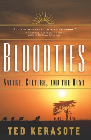 Bloodties: Nature, Culture, and the Hunt 9781568360270