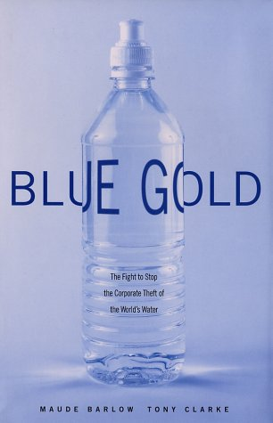 Blue Gold: The Fight to Stop the Corporate Theft of the World's Water 9781565847316