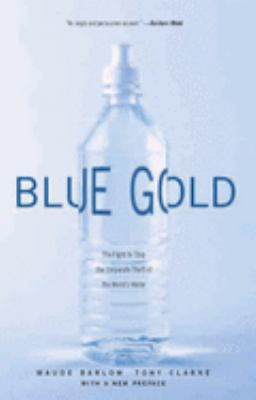 Blue Gold: The Fight to Stop the Corporate Theft of the World's Water 9781565848139