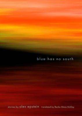 Blue Has No South 9781566568067