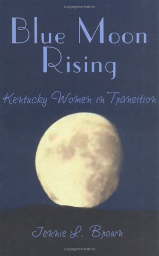 Blue Moon Rising: Kentucky Women in Transition