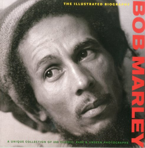 Bob Marley: The Illustrated Biography 9781566490955
