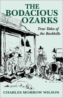 Bodacious Ozarks: True Tales of the Backhills 9781565548039
