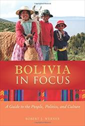 Bolivia in Focus: A Guide to the People, Politics and Culture 7008360
