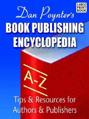 Book Publishing Encyclopedia (Large Print) 9781568601281