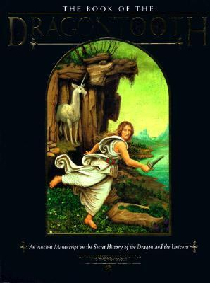 Book of the Dragon's Tooth: An Ancient Manuscript on the Secret History of the Dragon and The... 9781561387489