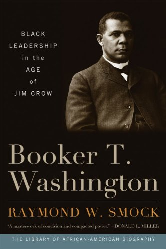 Booker T. Washington: Black Leadership in the Age of Jim Crow 9781566638661