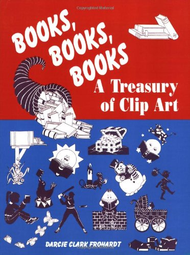 Books, Books, Books: A Treasury of Clip Art 9781563082658