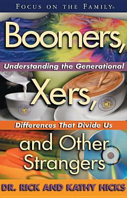 Boomers, X-Ers, and Other Strangers: Understanding/Generational Differences/Divide Us 9781561796779