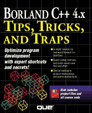 Borland C++ 4.X Tips, Tricks, and Traps