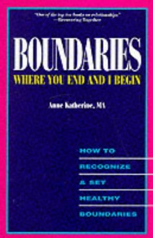 Boundaries Where You End and I Begin: How to Recognize and Set Healthy Boundaries 9781568380308