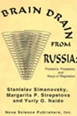 Brain Drain from Russia: Problems, Prospects, and Regulation 9781560722632