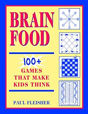 Brain Food: 100+ Games That Make Kids Think, Grades 4-12 9781569760727