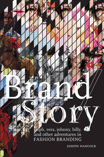 Brand/Story: Ralph, Vera, Johnny, Billy, and Other Adventures in Fashion Branding 9781563676222